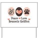Peace Love Brussels Griffon Yard Sign