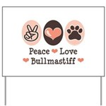 Peace Love Bullmastiff Yard Sign