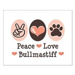 Peace Love Bullmastiff Small Poster