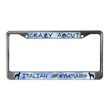 Crazy About Italian Greyhounds License Plate Frame