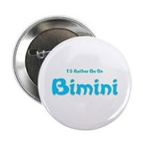 I'd Rather Be...Bimini 2.25&quot; Button