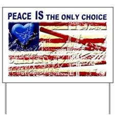Peace the Only Choice Yard Sign