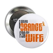 "I Wear Orange For My Wife 6 2.25"" Button"