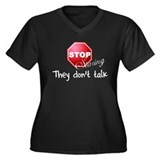 Stop Staring - They don't tal Women's Plus Size V-