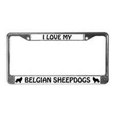 I Love My Belgian Sheepdogs (PLURAL) License Frame