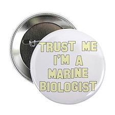 """Trust Me I'm A Marine Biologi 2.25"""" Button"""