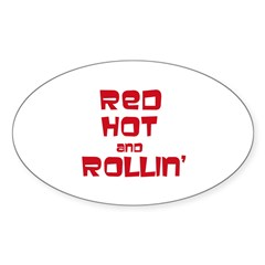 Red Hot and Rollin' Oval Sticker