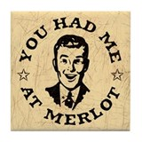You Had Me at Merlot- guy Tile Coaster
