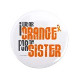 "I Wear Orange For My Sister 6 3.5"" Button (100 pac"
