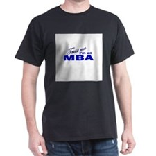Trust Me I'm an MBA T-Shirt