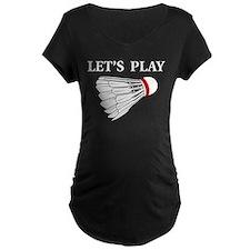 Let's Play Badminton T-Shirt