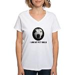 I LOVE MY PITT BULLS Women's V-Neck T-Shirt