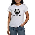 I LOVE MY PITT BULLS Women's T-Shirt