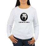 I LOVE MY PITT BULLS Women's Long Sleeve T-Shirt
