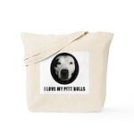 I LOVE MY PITT BULLS Tote Bag