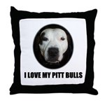 I LOVE MY PITT BULLS Throw Pillow