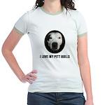I LOVE MY PITT BULLS Jr. Ringer T-Shirt