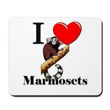 I Love Marmosets Mousepad