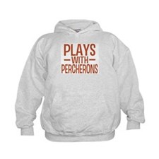 PLAYS Percherons Hoodie