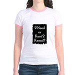 2 need or knot 2 knead? Jr. Ringer T-Shirt