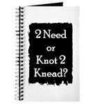 2 need or knot 2 knead? Journal