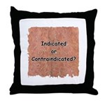 Indicated or Contraindicated? Throw Pillow