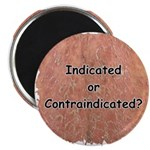 """Indicated or Contraindicated? 2.25"""" Magnet (100 pa"""