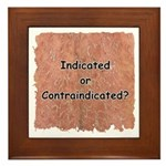 Indicated or Contraindicated? Framed Tile