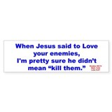Bumper Sticker Love Your Enemies