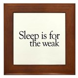 Sleep is for the weak Framed Tile