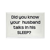 Husband Talks in Sleep Rectangle Magnet