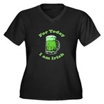 Today I am Irish Women's Plus Size V-Neck Dark T-S