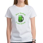 Today I am Irish Women's T-Shirt