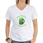 Today I am Irish Women's V-Neck T-Shirt