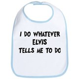 Whatever Elvis says Bib
