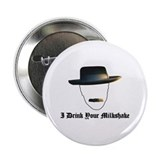 "I Drink Your Milkshake 2.25"" Button"