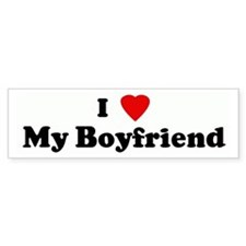 I Love My Boyfriend Bumper Bumper Sticker
