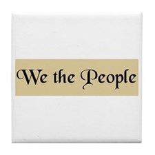 We The People Tile Coaster