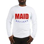 Retired Maid Long Sleeve T-Shirt