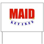 Retired Maid Yard Sign