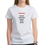 Mouth Operates Faster Than Brain Women's T-Shirt