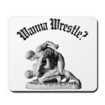 Wanna Wrestle Mousepad