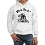 Wanna Wrestle Hooded Sweatshirt