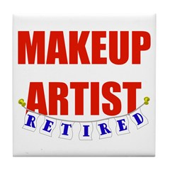 Retired Makeup Artist Tile Coaster