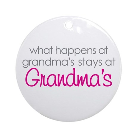 what happens at grandma's Ornament (Round)