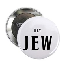 "Hey Jew 2.25"" Button"