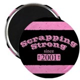 Scrapping Strong since 2001 Magnet