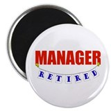 "Retired Manager 2.25"" Magnet (10 pack)"