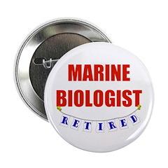 """Retired Marine Biologist 2.25"""" Button"""