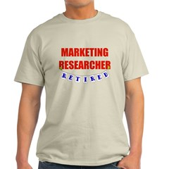 Retired Marketing Researcher Light T-Shirt